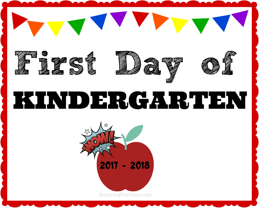 First Day of School Free Printable Kindergarten Sign 2017 2018