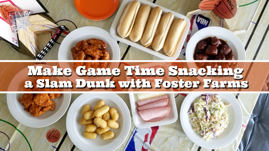 Make Game Time Snacking a Slam Dunk with Foster Farms