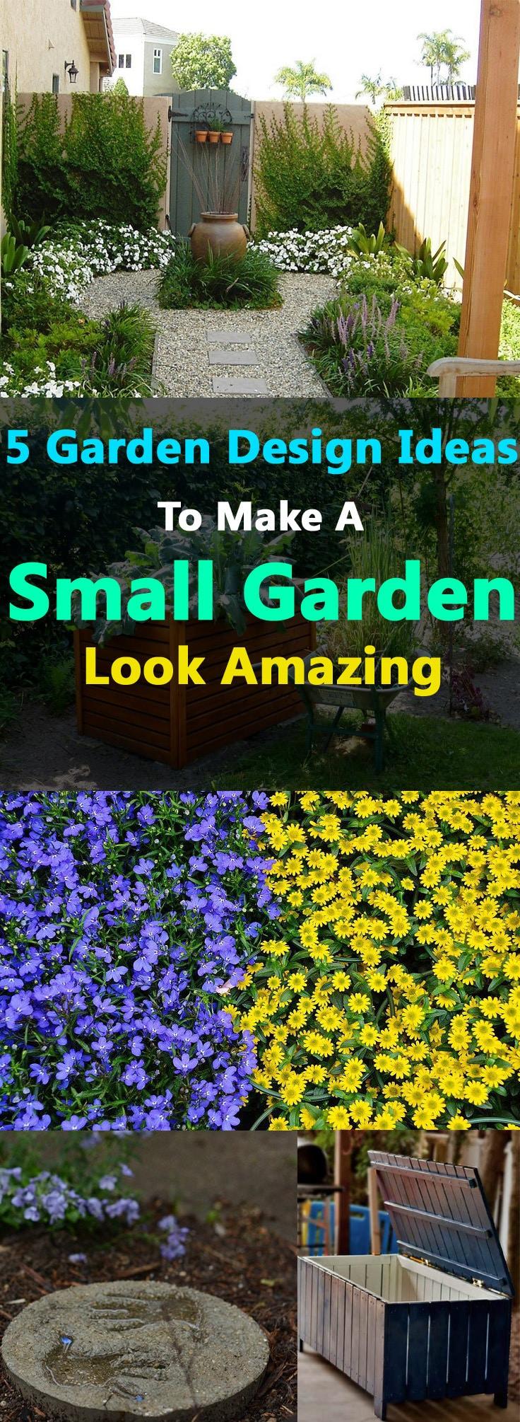 5 Garden Design Ideas To Make A Small Garden Look Amazing ... on Small Landscape Garden Ideas  id=72215