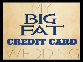 My Big Fat Credit Card Wedding!