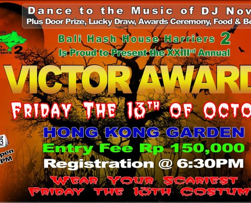 Bali Hash House Harriers 2 Proudly Presents The Victor Awards XXIII Friday 13th October 2017 Hong Kong Garden