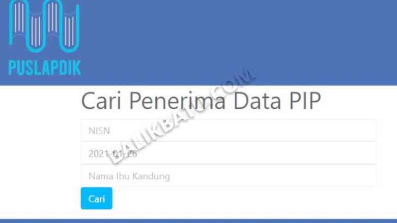 Buka http //pip.kemdikbud.go.id untuk Bantuan PIP 2021