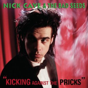 Kicking Against The Pricks Nick Cave