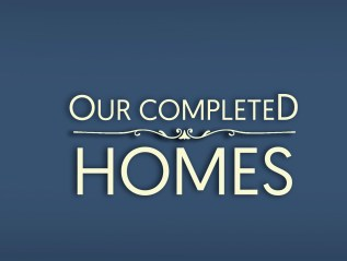 Our Completed Homes