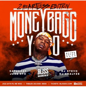 DC - Money Bagg Yo 6/9 @ Bliss DC |  |  |
