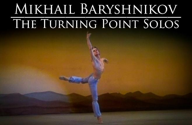 Mikhail Baryshnikov Turning Point Solos
