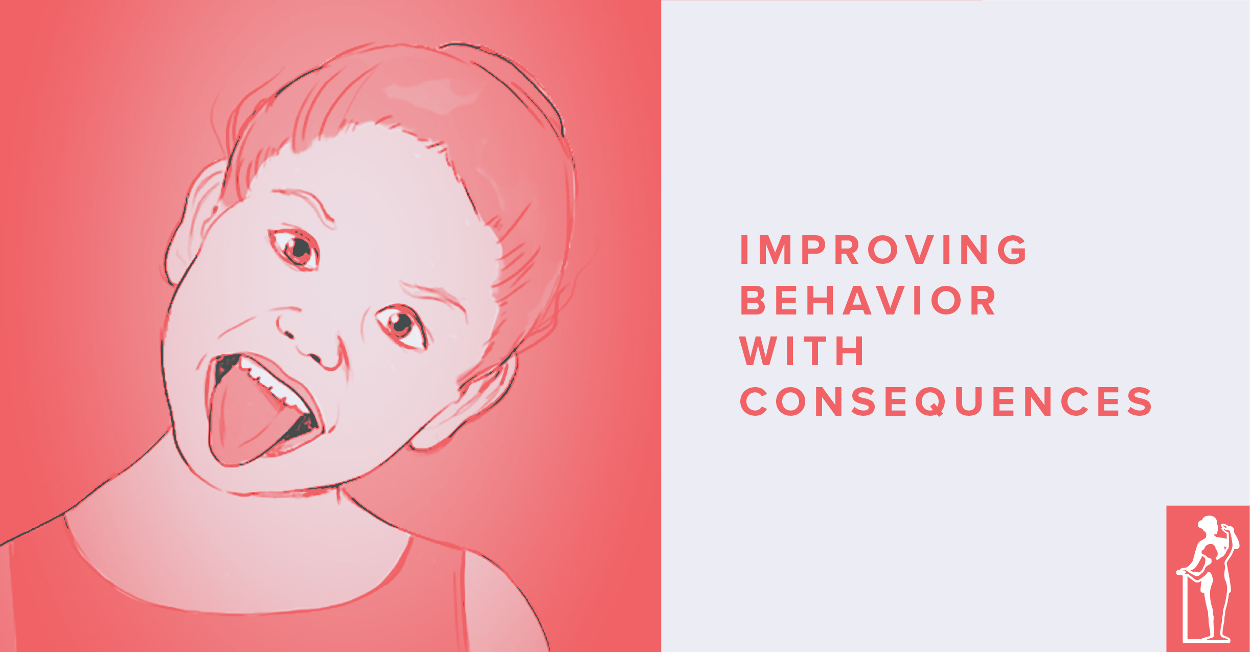 Improving Behavior with Consequences
