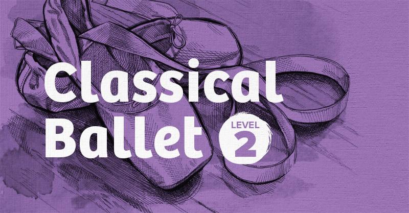 Classical Ballet 2 Curriculum