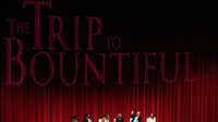"""The Trip to Bountiful"""