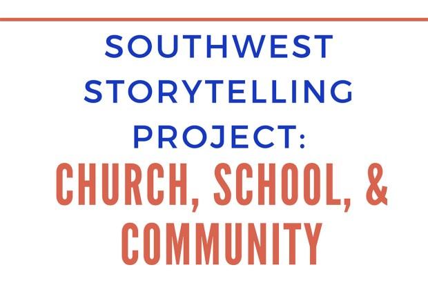 Southwest Storytelling Project: Church, School, & Community