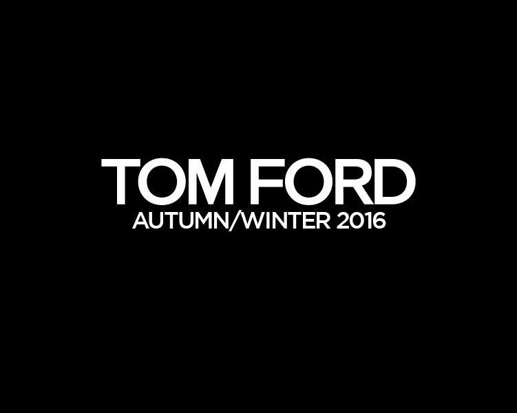 Tom Ford AW16 at New York Fashion Week 2016