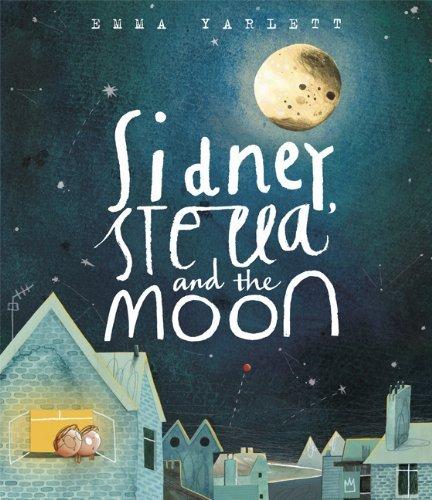 Sidney, Stella and the Moon by Emma Yarlett
