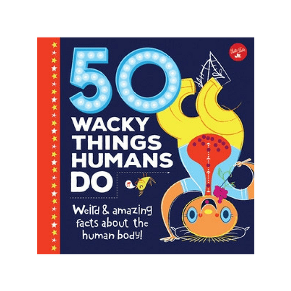 50 Wacky Things