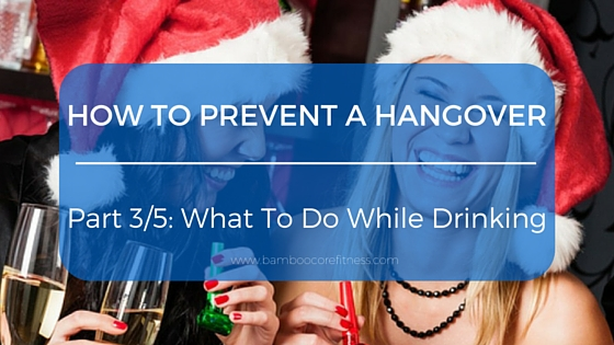 How To Prevent And Manage A Hangover; Part 3/5