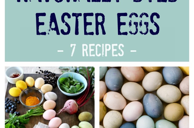 Naturally Dyed Easter Eggs: 7 Recipes For 7 Colors
