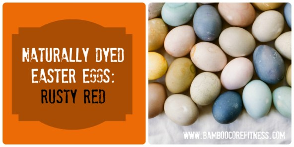 Naturally Dyed Easter Eggs - Rusty Red Recipe