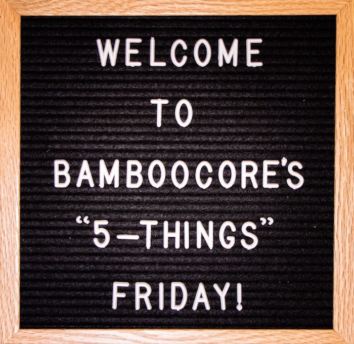 BambooCore's 5-Things Friday newsletter