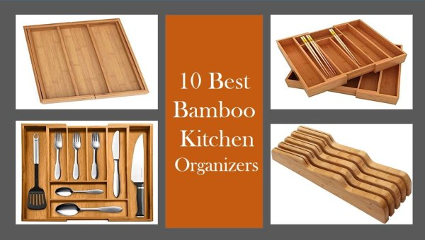 Top 10 Best Bamboo Kitchen Organizer Review