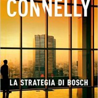 Michael Connelly  -  La Strategia di Bosch (Piemme Ed., 2016)