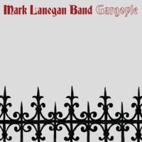 Mark Lanegan Band – Gargoyle (Heavenly Recordings, 2017)