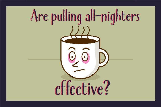 Are pulling all-nighters effective - Somya Duggal