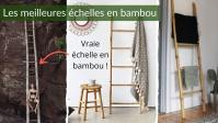 Meilleure Echelle en Bambou en 2021: Laquelle Choisir ? (Salle de Bain)