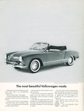 "The Karmann Ghia was correctly touted as ""the most beautiful Volkswagen ever made"" in this 1962 advertisement, consistent with DDB's barebones, straightforward advertising for VW during this era including the iconic ""Lemon"" ad for the Type 1 Beetle."
