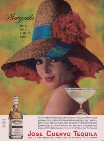 """Margarita: More than a girl's name"" announces this Jose Cuervo ad from 1963, the same year that Elvis and Ursula Andress sipped theirs in Fun in Acapulco. Note the recipe calling for two different tequilas, triple sec, and lemon juice."