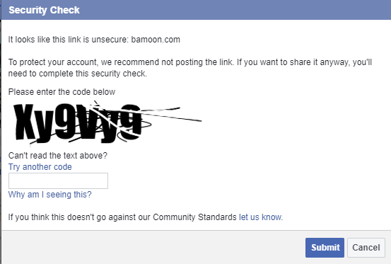 """Image of a Facebook Security Check: """"It looks like this link is unsecure: bamoon.com. To protect your account, we recommend not posting the link. If you want to share it anyway, you'll need to complete this security check. Please enter the code below"""" and a captcha. """"If you think this doesn't go against our Community Standards, let us know."""""""