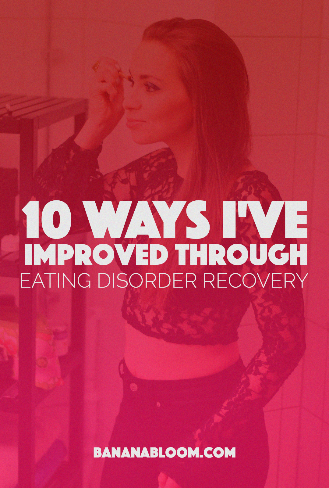 10 Ways I Ve Improved Through Eating Disorder Recovery