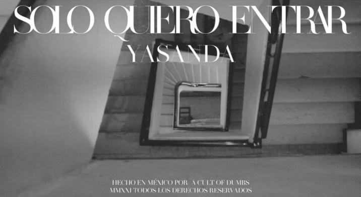 """Yasanda estrena """"Solo quiero entrar"""""""