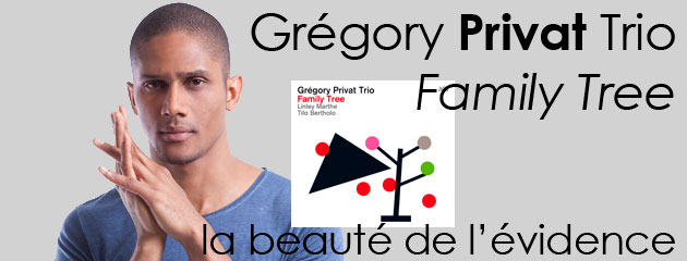 Grégory Privat trio - Family Tree