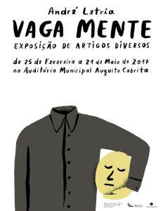 André Letria: Vaga Mente @ Auditório Municipal Augusto Cabrita | Barreiro | Setúbal | Portugal
