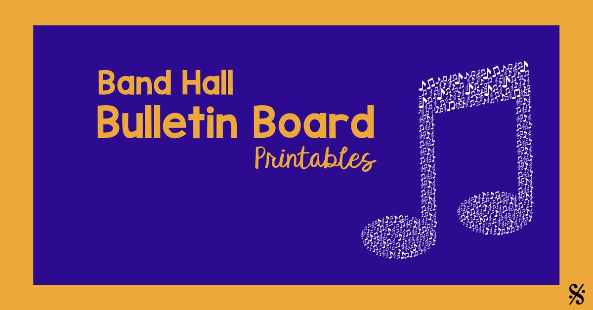 Band Hall Bulletin Board Printables Band Directors Talk Shop