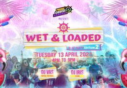 Wet n loaded