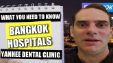 What you need to know about Bangkok Hospitals, Yanhee Hospital and Yanhee Dental Center
