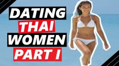 Dating Thai women: Watch this video before you date a Thai woman! [Part I]
