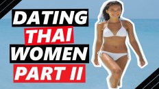Dating Thai women: Watch this video before you date a Thai woman! [Part II]
