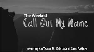 Call Out My Name Lyrics-The Weeknd