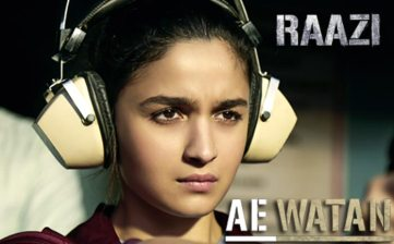 AE WATAN FULL SONG LYRICS - Raazi - Alia Bhatt - Arijit Singh