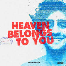 HEAVEN-BELONGS-TO-YOU-FULL-SONG-LYRICS-ALBUM-GINGER-BY-BROCKHAMPTON