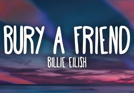 bury-a-friend-Full-Song-Lyrics-By-Billie-Eilish