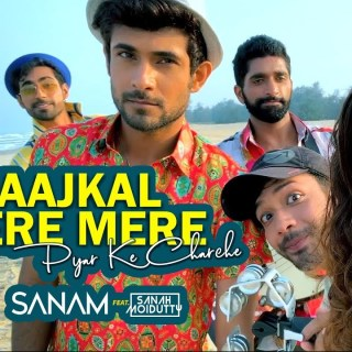 Aaj Kal Tere Mere Full Lyrics Song - Sanam