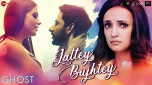 Jaltey-Bujhtey-Full-Song-Lyrics-Ghost-Aakanksha-Sharma