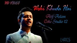 Wohi Khuda Hai Full Song Lyrics - Atif Aslam - Coke Studio