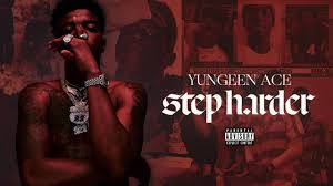 Come-Get-Me-Full-Song-Lyrics-Step-Harder-Yungeen-Ace