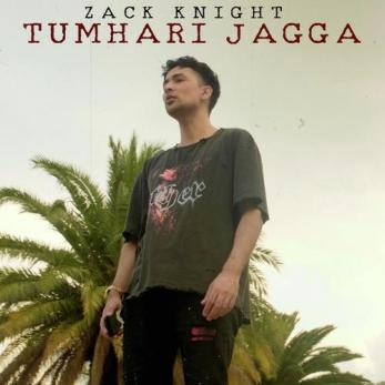 Tumhari Jagga Lyrics Song - Zack Knight