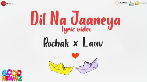 DIL NA JAANEYA LYRICS SONG - GOOD NEWWZ