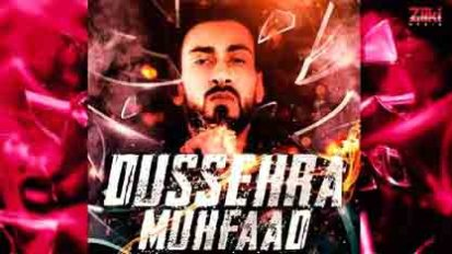 Dussehra Lyrics Song - Muhfaad