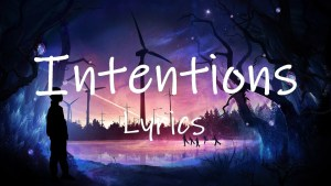 Intentions Full Song Lyrics - Justin Bieber - Changes